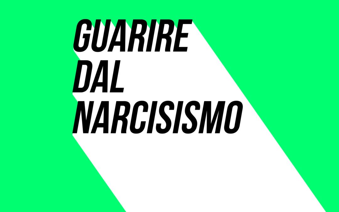 Guarire dal narcisismo