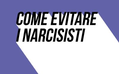 Come evitare i narcisisti